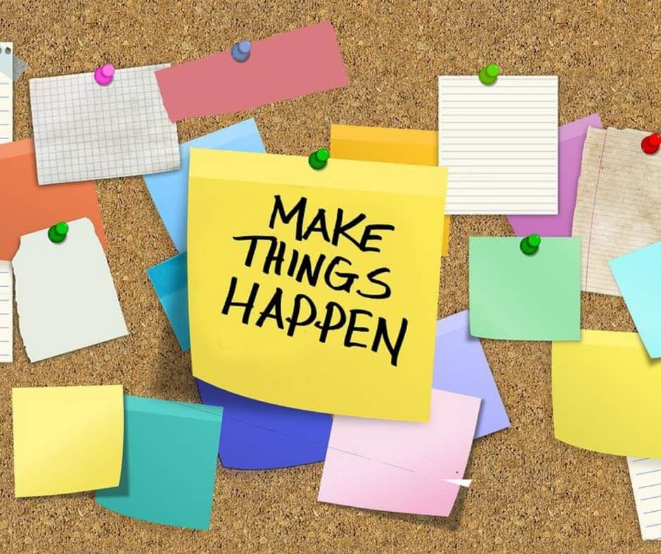 "post it notes with ""Make Things Happen"""